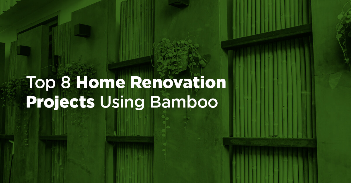 Top 8 Home Renovation Projects Using Bamboo