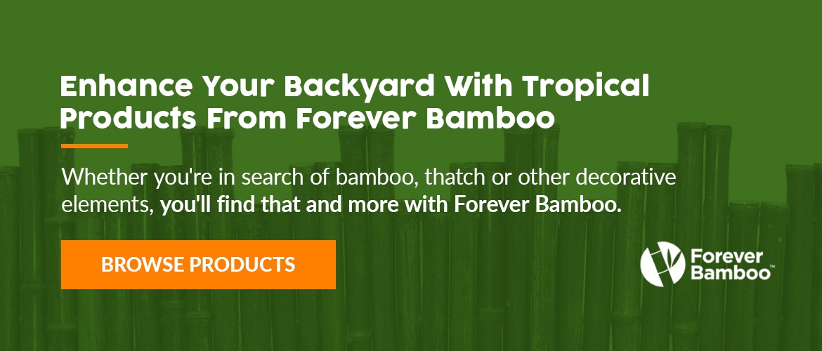 Enhance Your Backyard With Tropical Products From Forever Bamboo