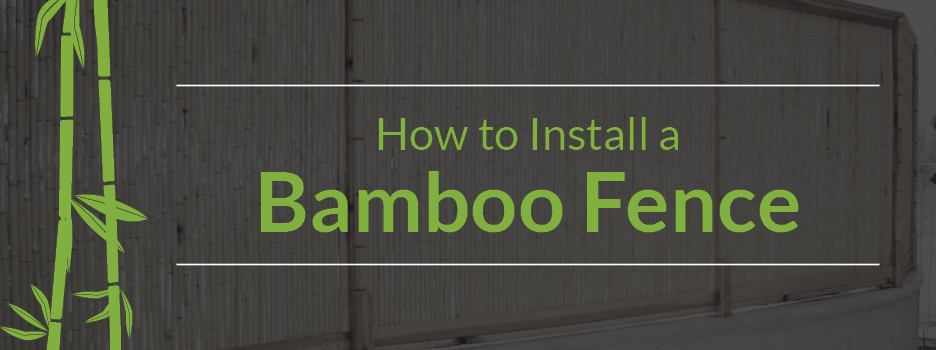 How to Install Bamboo Fence