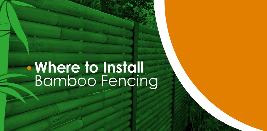 Where to install bamboo fencing