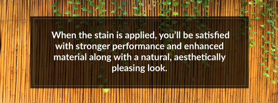 Benefits of Staining Bamboo Fencing | Forever Bamboo