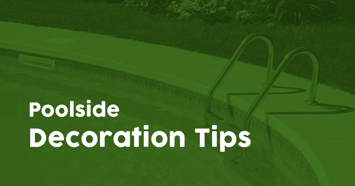 Poolside Decoration Tips
