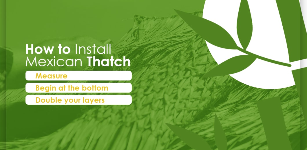 How to Install Mexican Thatch