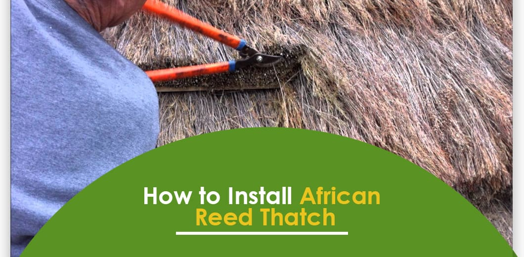 How to Install African Reed Thatch