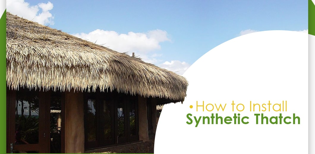 How to Install Synthetic Artificial Thatch